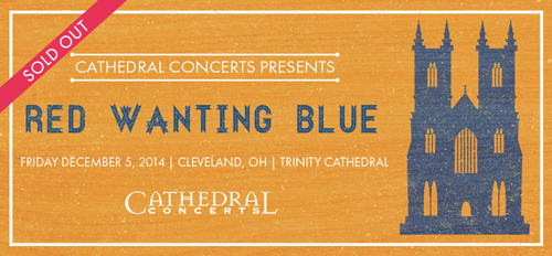 Red Wanting Blue trinity cathedral 2014 Sold Out