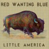 Little America Red Wanting Blue
